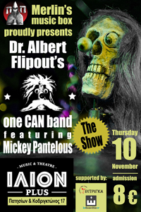 Dr. Albert Flipout's One CAN Band ft. Mickey Pantelous